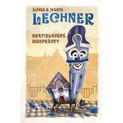 Lechner, Bratislavské rozprávky