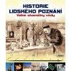 Historie lidského poznání - Velké okamžiky vědy (kolektiv autorů)