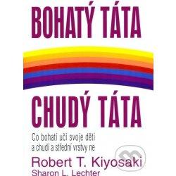 Bohatý táta chudý táta - Robert T. Kiyosaki; Sharon L. Lechter