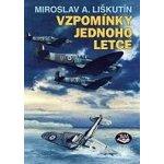 Vzpomínky jednoho letce (Miroslav A. Liškutín)