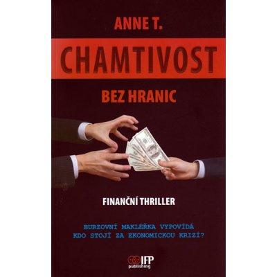 Chamtivost bez hranic - Finanční thriller - Anne T.