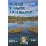 Toulání Šumavou a Pošumavím - Josef Pecka