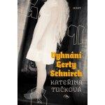 Vyhnání Gerty Schnirch - 2. vydání - Tučková Kateřina
