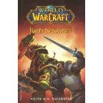 World of Warcraft 1: Kruh nenávisti - Keith R.A. DeCandido