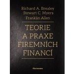 Teorie a praxe firemních financí - Richard A. Brealey, Steward C. Myers, Franklin Allen
