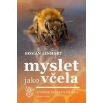 Myslet jako včela - včelaření bez rojů a varroázy - Roman Li...