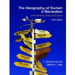 The Geography of Tourism and Recreation - Michael C. Hall