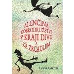 Alenčina dobrodružství v kraji divů a za zrcadlem - Caroll Lewis, Ladislav Vlna - ilustrácie