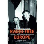 Československá redakce Radio Free Europe - Historie a vliv na československé dějiny