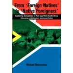 From Foreign Natives to Native Foreigners. Explaining Xenophobia in Post-apartheid South Africa - Neocosmos Michael
