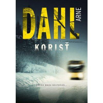 Korisť - Arne Dahl