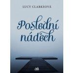 Poslední nádech - Lucy Clarkeová
