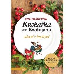 Kuchařka ze Svatojánu: Zdraví z kuchyně - Eva Francová