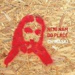 Chinaski - NENI NAM DO PLACE LP