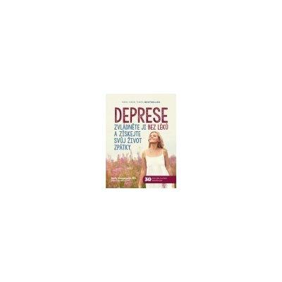 Deprese - Zvládněte ji bez léků a získejte svůj život zpátky
