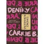 Deníky Carrie B. -- Poznejte Cariie před SEXEM VE MĚSTĚ - Candace Bushnellová