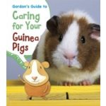 Gordon's Guide to Caring for Your Guinea Pigs - Thomas Isabel