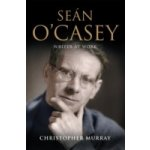 Sean O'Casey, Writer at Work - Murray Christopher