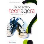 Jak na svého teenagera, Manuál pro rodiče - Hines Gill, Baverstock Alison