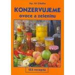 Konzervujeme ovoce a zeleninu-153 receptů (Cibulka Jiří Ing.)