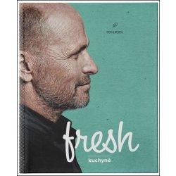 Fresh kuchyně - Pohlreich Zdeněk