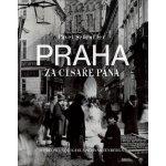 Praha za císaře pána - Scheufler Pavel