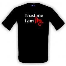 T-shock tričko s potiskem Trust me I am Ing. 2 pánské Černá bb76747caf