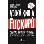 Velká kniha fuckupů - Tomáš Studeník, Ivan Brezina