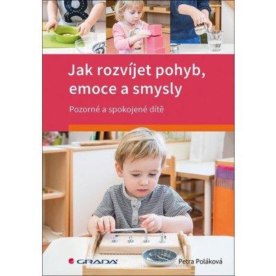 Jak rozvíjet pohyb, emoce a smysly - Petra Poláková