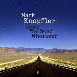 Mark Knopfler - Down the road wherever, CD, 2018