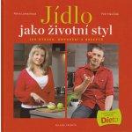 Jídlo jako životní styl - Petr Havlíček; Petra Lamschová