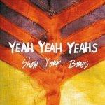 Yeah Yeah Yeahs: Show Your Bones CD