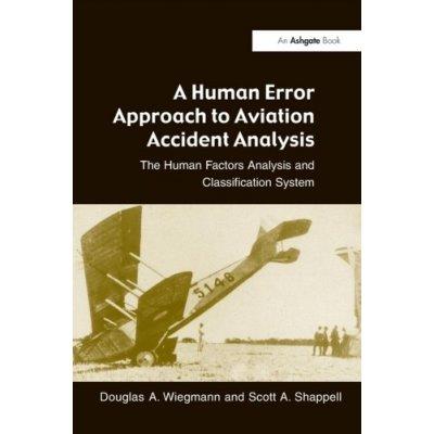 A Human Error Approach t S. Shappell, D. Wiegmann