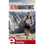 Ultramaratonec. memoáry - Charlie Engle e-kniha