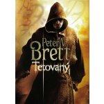 Tetovaný - Démonská trilogie, kniha první - Brett Peter V.
