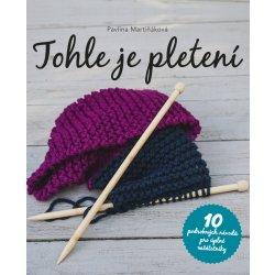 Tohle je pletení - Pavlína Martiňáková