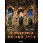 Encyklopedie magických míst - Thomová Soňa, Thoma Zdeněk