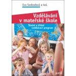 Vzdělávání v mateřské škole -- Školní a třídní vzdělávací program - Eva Svobodová