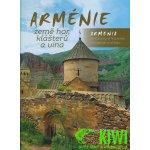 Arménie země hor, klášterů a vína / Armenia the Country of Mountains Monasteries and Wine Böhnisch Robin