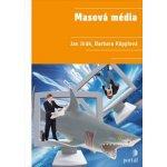 Masová média. 2., přepracované vydání - Barbara Köpplová, Jan Jirák - Portál