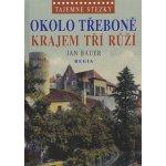 Tajemné stezky - Okolo Třeboně krajem tří růží: Tajemné stezky - Bauer Jan