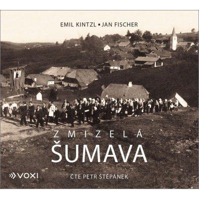 Zmizelá Šumava - Emil Kintzl, Jan Fischer