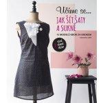 Svojtka & Co. s. r. o. Učíme se jak šít šaty a sukně