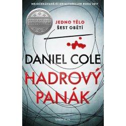 Hadrový panák - Daniel Cole