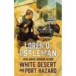 White Desert and Port Hazard Estleman Loren D.Paperback