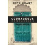 Courageous Compassion - Grant Beth