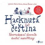 Hacknutá čeština - Neortodoxní slovník dnešní mateřštiny - Martin Kavka, Michal Škrabal