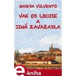 Vak od Louise a jiná zavazadla - Magda Vilvento