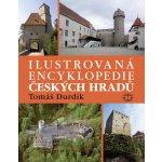 Ilustrovaná encyklopedie českých hradů - Durdík Tomáš