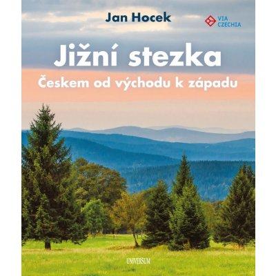 Jižní stezka Českem od západu k východu - Jan Hocek